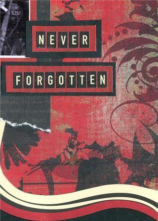 Never forgotten close